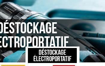 DESTOCKAGE ELECTROPORTATIF à prix discount chez BRICOPRIVÉ